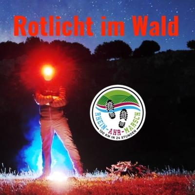 RHEIN-AHR-MARSCH Rotlicht im Wald